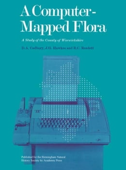 Book A Computer-Mapped Flora: A Study of The County of Warwickshire by Cadbury, D.A.