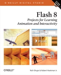 Flash 8: Projects for Learning Animation and Interactivity: Projects for Learning Animation and…