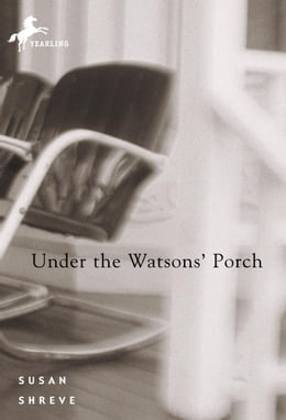 Book Under the Watsons' Porch by Susan Shreve