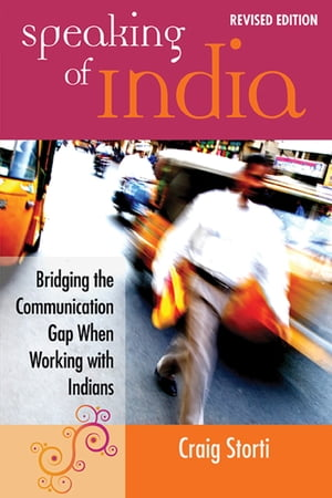 Speaking of India Bridging the Communication Gap When Working with Indians