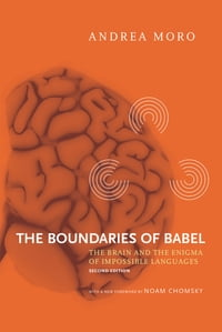 The Boundaries of Babel: The Brain and the Enigma of Impossible Languages