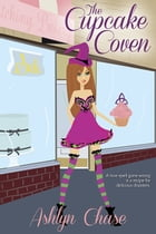 The Cupcake Coven (Book 1 Love Spells Gone Wrong Series)