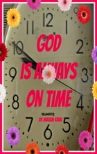 God Is Always On Time by Miriam Kinai