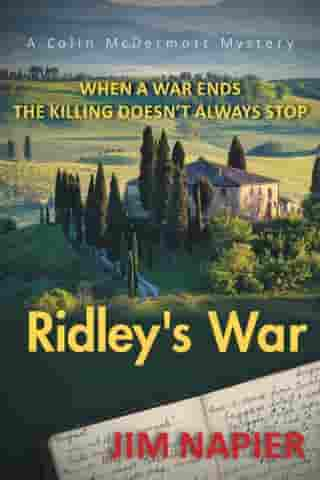 Ridley's War: When a War Ends the Killing Doesn't Always Stop by Jim Napier