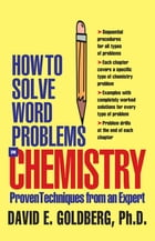 How to Solve Word Problems in Chemistry by David E Goldberg