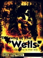 "Trelawny of The ""Wells"": A Comedietta in Four Acts by Arthur Wing Pinero"