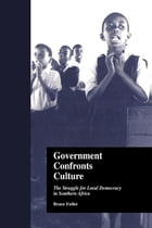 Government Confronts Culture: The Struggle for Local Democracy in Southern Africa