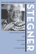 Stegner: Conversations On History And Literature by Wallace Stegner