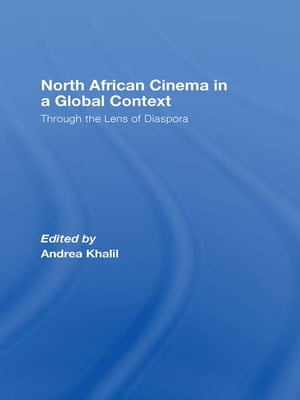 North African Cinema in a Global Context Through the Lens of Diaspora