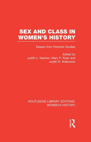 Sex and Class in Women's History Essays from Feminist Studies