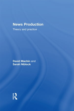 News Production Theory and Practice
