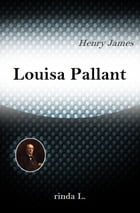Louisa Pallant by Henry James