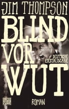 Blind vor Wut: Roman by Jim  Thompson