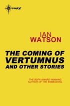 The Coming of Vertumnus: And Other Stories by Ian Watson