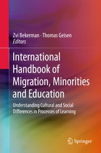 International Handbook of Migration, Minorities and Education: Understanding Cultural and Social…