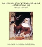 The Relations of Science and Religion: The Morse Lecture, 1880 by Henry Calderwood