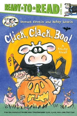 Click, Clack, Boo!/Ready-to-Read: A Tricky Treat by Doreen Cronin