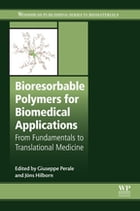 Bioresorbable Polymers for Biomedical Applications: From Fundamentals to Translational Medicine by Giuseppe Perale