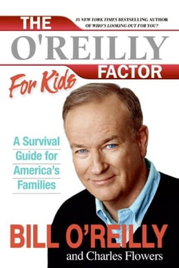 Book The O'Reilly Factor for Kids: A Survival Guide by Bill O'Reilly