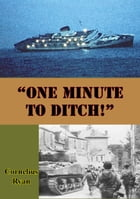 """""""One Minute to Ditch!"""" by Cornelius Ryan"""