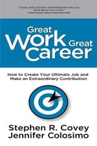 Great Work Great Career: Interactive Edition by Stephen R. Covey