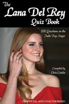 The Lana Del Rey Quiz Book by Chris Cowlin