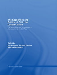 The Economics and Politics of Oil in the Caspian Basin: The Redistribution of Oil Revenues in…