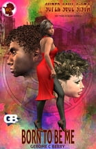 Super Soul Sista': Born To Be Me by Gerome Berry