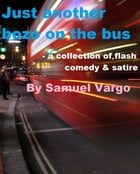 Just Another Bozo On The Bus by Samuel Vargo