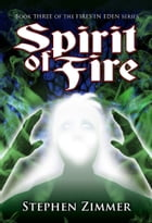 Spirit of Fire: Book Three by Stephen Zimmer