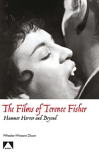 The Films of Terence Fisher: Hammer Horror and Beyond