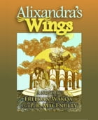 Alixandra's Wings by Freedan Wakoa and P. B. MacEnulty