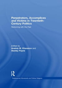 Perpetrators, Accomplices and Victims in Twentieth-Century Politics: Reckoning with the Past