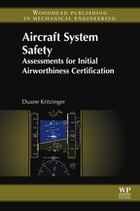 Aircraft System Safety: Assessments for Initial Airworthiness Certification by Duane Kritzinger