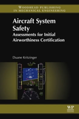 Book Aircraft System Safety: Assessments for Initial Airworthiness Certification by Duane Kritzinger