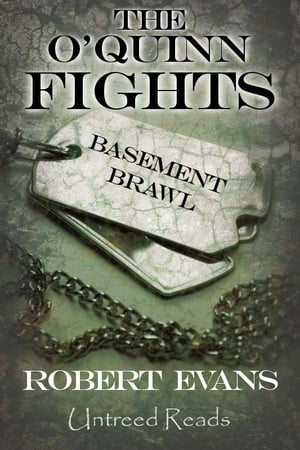 Basement Brawl: The O'Quinn Fights #1 by Robert Evans