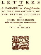 Letters from a Farmer in Pennsylvania to the Inhabitants of the British Colonies by John Dickinson