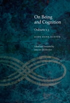 On Being and Cognition: Ordinatio 1.3 by John Duns Scotus