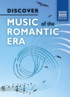 Discover Music of the Romanticl Era by David McCleery