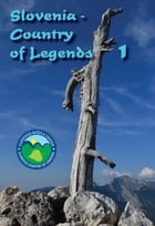 SLOVENIA - COUNTRY OF LEGENDS by Dusica Kunaver