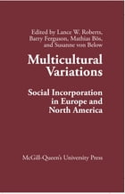 Multicultural Variations: Social Incorporation in Europe and North America