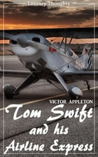 Tom Swift and His Airline Express (Victor Appleton) (Literary Thoughts Edition) by Victor Appleton