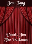 Dandy Jim The Packman by Jean Lang