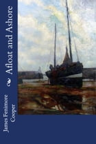 Afloat and Ashore by James Fenimore Cooper