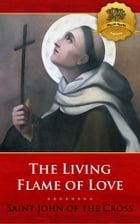The Living Flame of Love by St. John of the Cross, Wyatt North