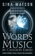 Words and Music by Cameron David by Gina Watson
