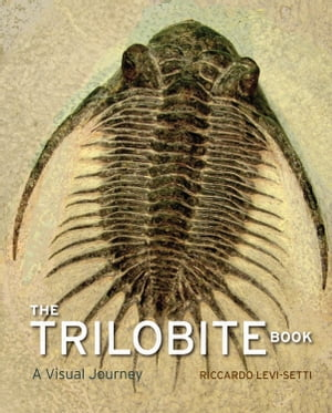 The Trilobite Book A Visual Journey