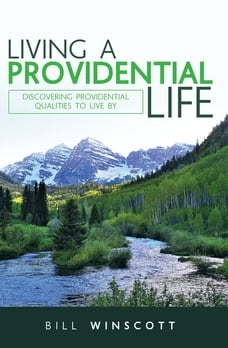 Living a Providential Life: Discovering Providential Qualities to Live By
