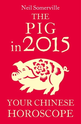 Book The Pig in 2015: Your Chinese Horoscope by Neil Somerville