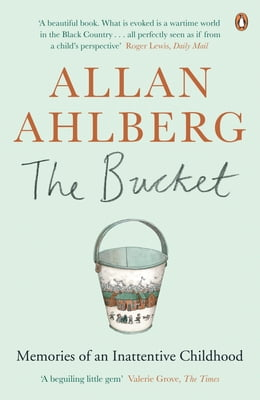 Book The Bucket: Memories of an Inattentive Childhood by Allan Ahlberg